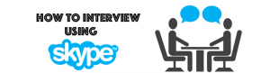 Interview Tips for Skype