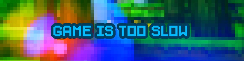 'Making Game too slow image'