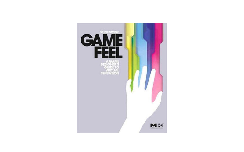 Game Feel - Game Design Books