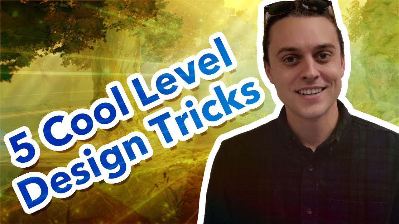 5 Cool Level Design Tricks For Games